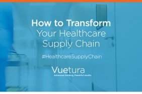 How to Transform Your Healthcare Supply Chain – Vuetura