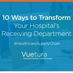 10 Ways Vuetura Will Transform Your Hospital's Receiving Department